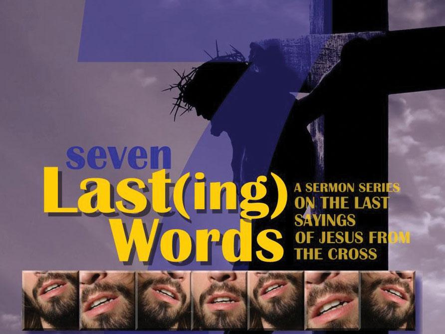 Seven Last(ing) Words