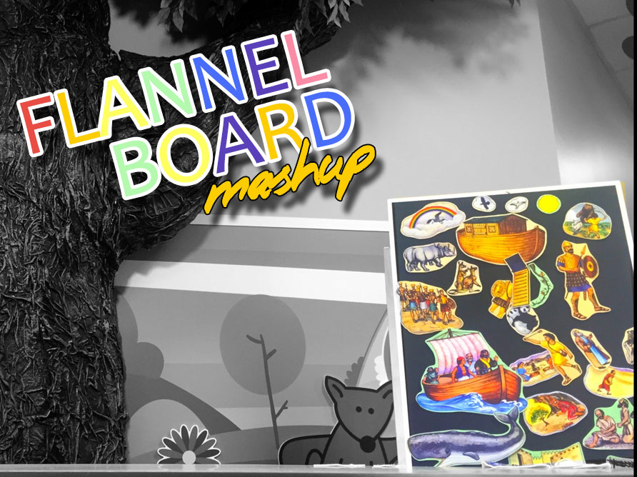 Flannel Board Mashup
