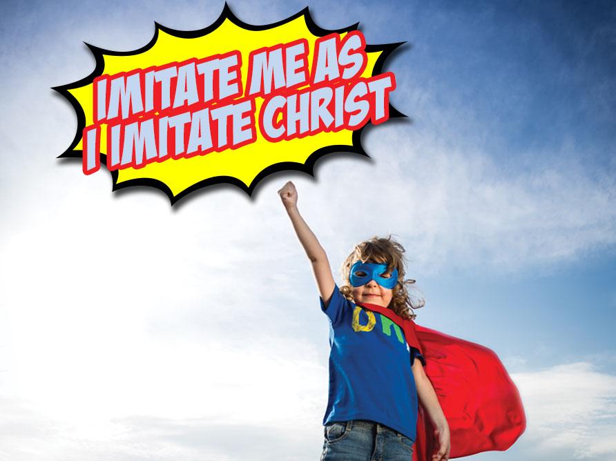 Imitate Me As I Imitate Christ