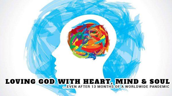 Loving God with Heart, Mind & Soul
