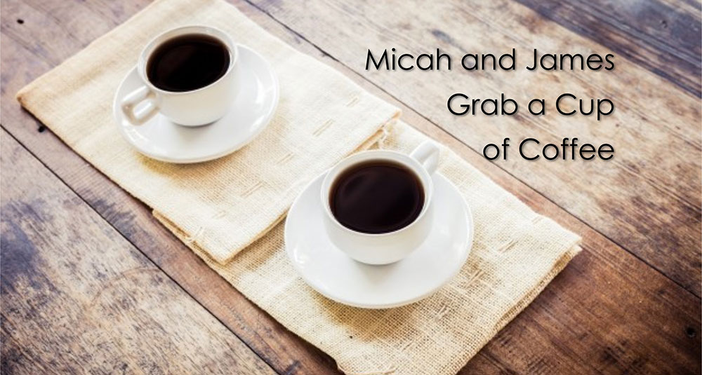 Micah and James Grab a Cup of Coffee